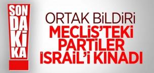 TBMM'den İsrail'e ortak kınama