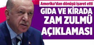 Cumhurbaşkanı Erdoğan'dan ABD yolunda fahiş gıda ve kira zamları için açıklama!